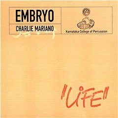 Life - with Charlie Mariano and the Karnataka College of Percussion