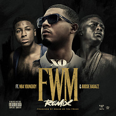 FWM Remix (Single) - XO, NBA Youngboy, Boosie Badazz