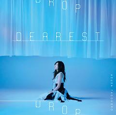 DEAREST DROP - Tadokoro Azusa