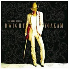 The Very Best Of Dwight Yoakam (CD2) - Dwight Yoakam