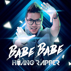 Babe Babe - Hoàng Rapper