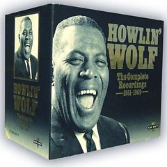 The Complete Recordings Box (CD11) - Howlin' Wolf
