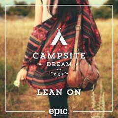 Lean On - Campsite Dream