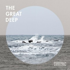 The Great Deep  - Life And Time