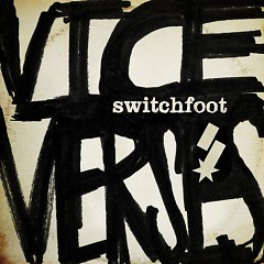 Vice Verses - Switchfoot