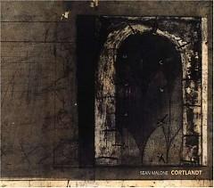 Cortlandt [Reissue] - Sean Malone