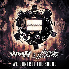We Control the Sound (Single) - Headhunterz,W&W