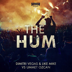 The Hum (Single) - Dimitri Vegas & Like Mike,Ummet Ozcan