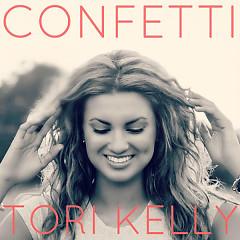 Confetti (Single) - Tori Kelly