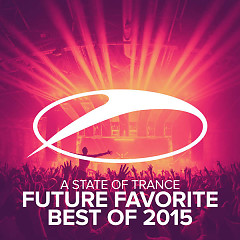 A State Of Trance (Future Favorite Best Of 2015)