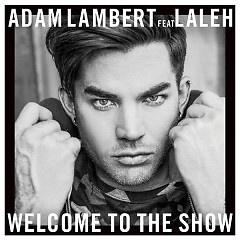 Welcome To The Show (Single) - Adam Lambert,Laleh