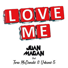 Love Me (Single) - Juan Magan, Tara McDonald, Urband 5