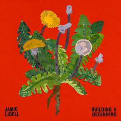 Building A Beginning - Jamie Lidell