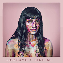 Like Me (Single) - Samsaya