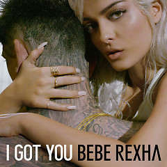 I Got You (Single) - Bebe Rexha