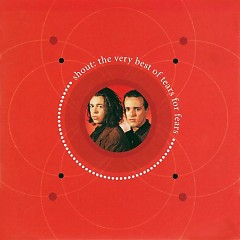 Shout: The Very Best of Tears for Fears  - Tears_for_Fears