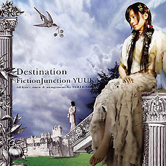 Destination - FictionJunction YUUKA