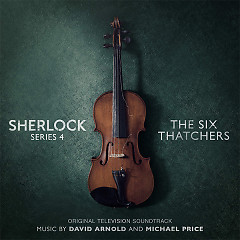 Sherlock Series 4: The Six Thatchers (Original Television Soundtrack) - David Arnold, Michael Price