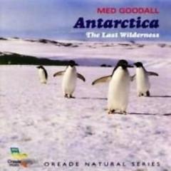 Antarctica - The Last Wilderness