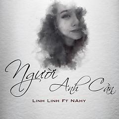 Người Anh Cần (Single) - Linh Linh, NAhy