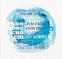Nụ Cười Còn Mãi Vol. Cuối - Wanbi Tuấn Anh