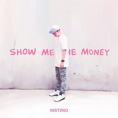 Show Me The Money (Single)