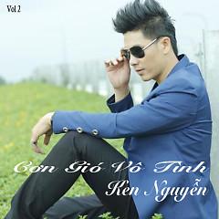 Cơn Gió Vô Tình - Ken Nguyễn
