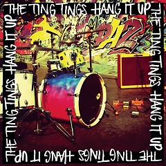 Hang It Up (Remixes) - EP - The Ting Tings