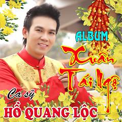 Xuân Tái Ngộ - Hồ Quang Lộc