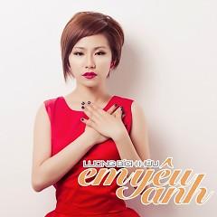 Album Em Yêu Anh (Single) - Lương Bích Hữu