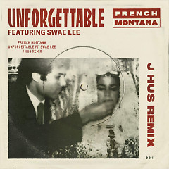 Unforgettable (J Hus Remix) (Single) - French Montana