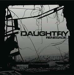 Renegade ( Singles ) - Daughtry