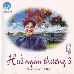 Huế Ngàn Thương 3 - Quang Linh