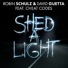 Shed A Light (Single) - Robin Schulz, David Guetta, Cheat Codes