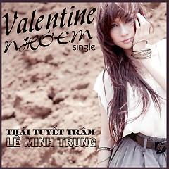 Valentine Nhớ Em (Single) - Thái Tuyết Trâm,Lê Minh Trung