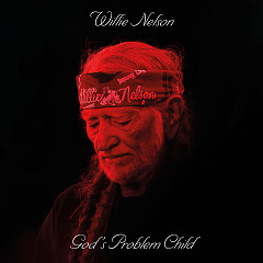 God's Problem Child - Willie Nelson