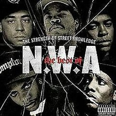 The Best Of N.W.A - The Strength Of Street Knowledge - N.W.A