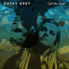 Call Me Over (Single) - Dusky Grey