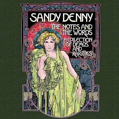 Notes and the Words: A Collection of Demos & Rarities (CD3) - Sandy Denny