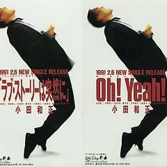 Oh! Yeah! / ラブ・ストーリーは突然に (Love Story wa Totsuzen ni) - Kazumasa Oda