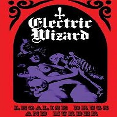 Legalise Drugs & Murder (Cassette EP) - Electric Wizard