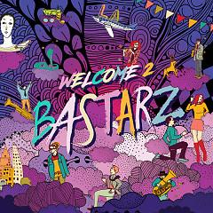WELCOME 2 BASTARZ (Single)
