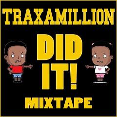 Traxamillion Did It