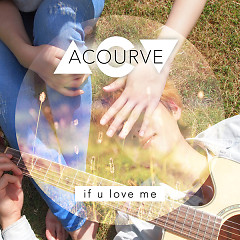 If U Love Me (Single) - Acourve