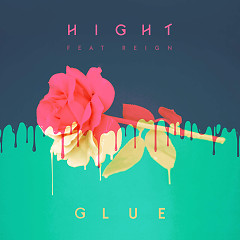 Glue (Single) - Hight, Reign