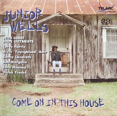 Come On In This House - Junior Wells