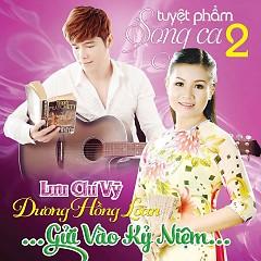 Album Gửi Vào Kỷ Niệm - Lưu Chí Vỹ,Dương Hồng Loan