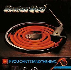 If You Can't Stand The Heat (Deluxe Edition) (CD1) - Status Quo