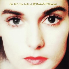 So Far... The Best of Sinéad O'Connor (UK Release)  - Sinéad O'Connor
