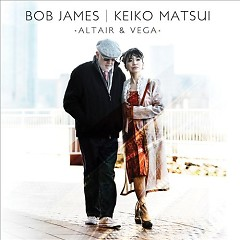 Altair and Vega - Keiko Matsui, Bob James